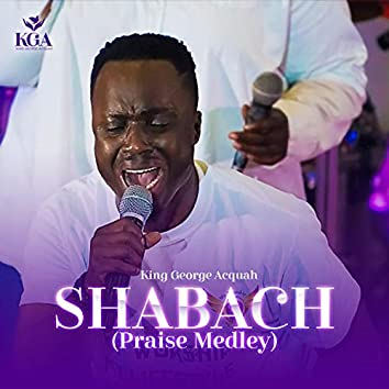Shabach (Praise Medley)
