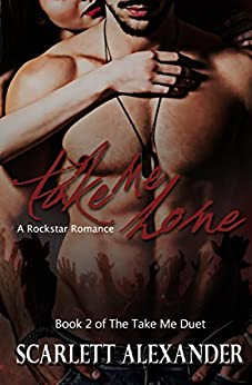 Take Me Home: A Rock Star Romance (Take Me Duet Book 2) by [Scarlett Alexander, Stephanie Summers]