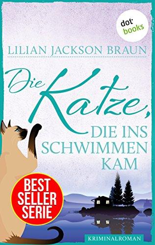 Die Katze, die ins Schwimmen kam - Band 24: Die Bestseller-Serie (Die Katze, die ...)