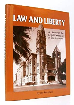 Law And Liberty: A History Of The Legal Profession In San Antonio 0878330739 Book Cover