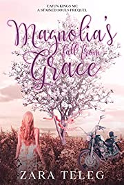 Magnolia's Fall From Grace: A Southern Small Town Coming of Age Summer MC Romance (Stained Souls MC Book 3)