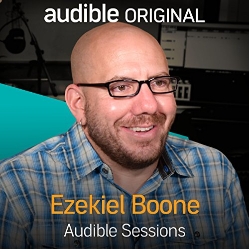 FREE: Audible Sessions with Ezekiel Boone audiobook cover art