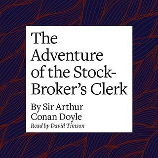 The Adventure of the Stock-Broker's Clerk audiobook cover art