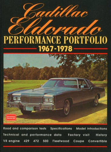 Cadillac Eldorado 1967-78 Performance Portfolio: A Compilation of Road and Comparison Tests, Driving Impressions and New Model Introductions