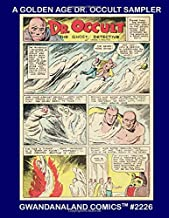 A Golden Age Dr. Occult Sampler: Gwandanaland Comics #2226 -- The First Costumed Hero of the Golden Age - By the Creators of Superman