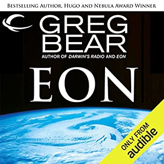 Eon                   By:                                                                                                                                 Greg Bear                               Narrated by:                                                                                                                                 Stefan Rudnicki                      Length: 17 hrs and 4 mins     184 ratings     Overall 4.1