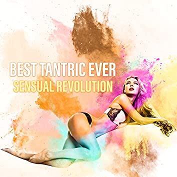 Best Tantric Ever: Sensual Revolution, Sex That Lasts Forever