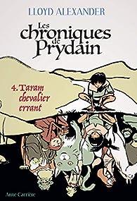 Chroniques de Prydain, Tome 4 : Taram chevalier errant par Lloyd Alexander