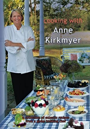 Cooking With Anne Kirkmyer by Anne Kirkmyer (2013-01-09)