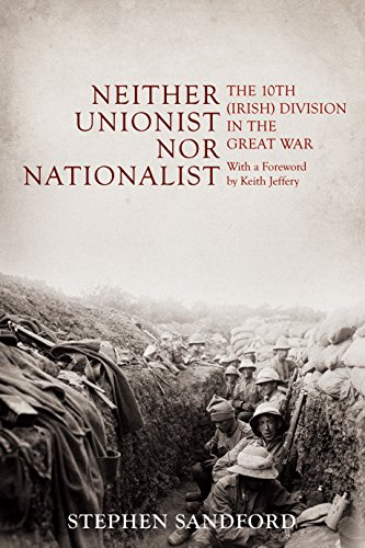 Download Neither Unionist Nor Nationalist: The 10th (Irish) Division in the Great War 1914-1918 0716532603