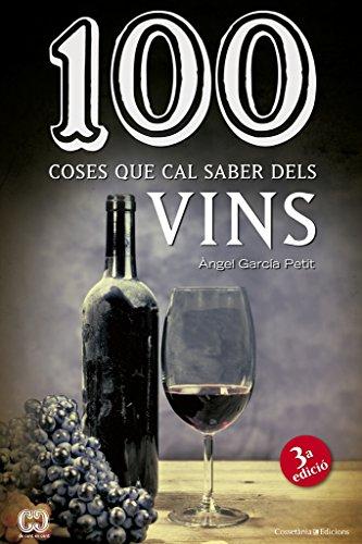 100 Coses Que Cal Saber De Vins: 28 (De 100 en 100)