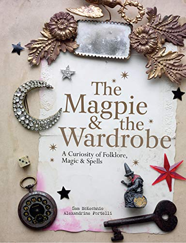 The Magpie and the Wardrobe: A Curiosity of Folkore and Magic