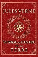 Voyage au centre de la Terre - Jules Verne: Édition illustrée | 257 pages Format 15,24 cm x 22,86 cm