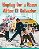 Hoping for a Home After El Salvador (Leaving My Homeland: After the Journey)