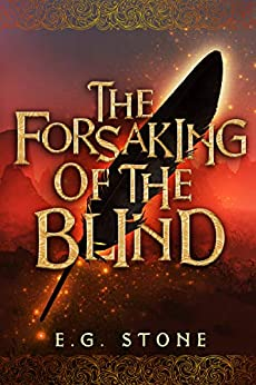 The Forsaking of the Blind (The Wing Cycle Book 3) by [E.G. Stone]
