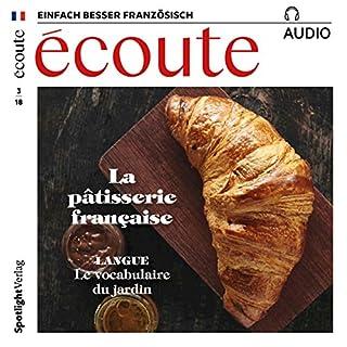 Écoute Audio - La pâtisserie française. 3/2018     Französisch lernen Audio - Die französische Patisserie              Autor:                                                                                                                                 div.                               Sprecher:                                                                                                                                 div.                      Spieldauer: 1 Std. und 1 Min.     2 Bewertungen     Gesamt 5,0