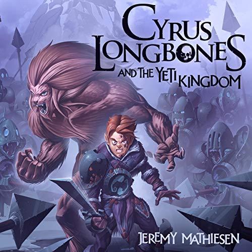 Cyrus LongBones and the Yeti Kingdom Titelbild