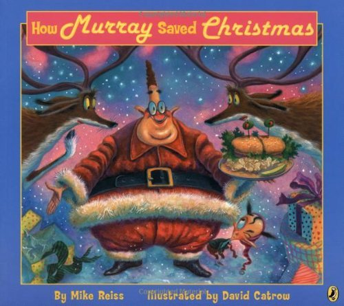 By Mike Reiss How Murray Saved Christmas (Paperback) September 16, 2004