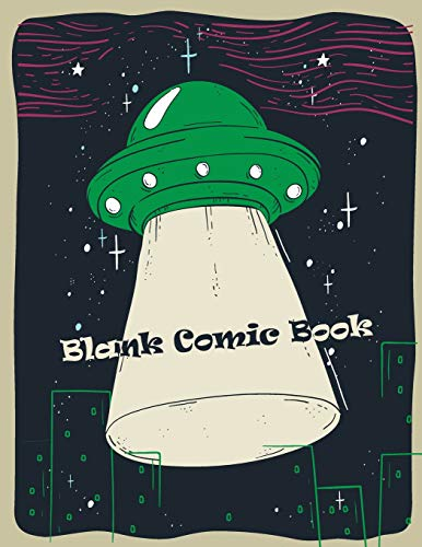 Blank Comic Book: UFO Green Cover, Idea Sketchbook & Create Your Comic, Drawing Your Own Anime and Cartoon 8.5' x 11'
