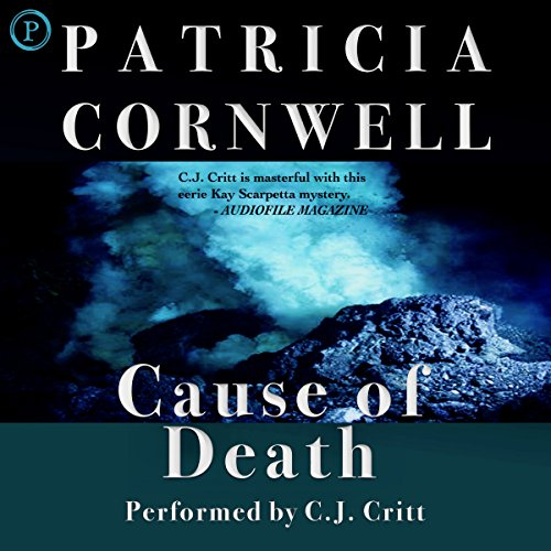 Cause of Death     Kay Scarpetta Series, Book 7              By:                                                                                                                                 Patricia Cornwell                               Narrated by:                                                                                                                                 C. J. Critt                      Length: 8 hrs and 3 mins     140 ratings     Overall 4.4