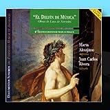 El Delfin De Musica: Obras de Luys de Narvaez - Marta Almajano - Juan Carlos Rivera by Juan Carlos Rivera|Marta Almajano (2011-01-31)