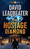 The Hostage Diamond (The Relic Hunters Book 4) (English Edition)
