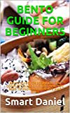 BENTO GUIDE FOR BEGINNERS: BENTO GUIDE FOR BEGINNERS: THE COMPLETE GUIDE ON EVERYTHING YOU NEED TO KNOW ABOUT BENTO AMD MORE (English Edition)