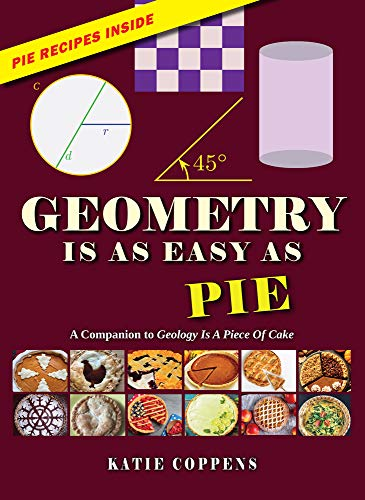 Geometry Is as Easy as Pie (A Piece of Cake)