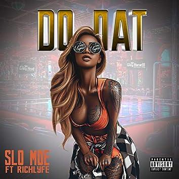 Do Dat (feat. RichLyfe)