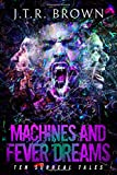 Machines and Fever Dreams: Ten Surreal Tales