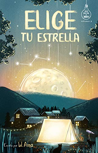 Elige Tu Estrella Serie Ideas En La Casa Del árbol Volumen 3 Novela Infantil Juvenil Lectura De 8 9 A 11 12 Años Literatura Ficción Libros Para Niñas Y Niños Spanish Edition Kindle Edition