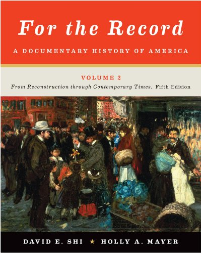 For the Record: A Documentary History of America: From Reconstruction through Contemporary Times (Fifth Edition) (Vol. 2