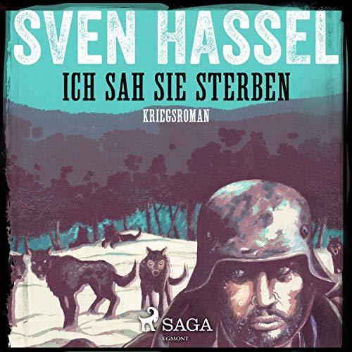 Ich sah sie sterben                   Autor:                                                                                                                                 Sven Hassel                               Sprecher:                                                                                                                                 Samy Andersen                      Spieldauer: 10 Std. und 59 Min.     Noch nicht bewertet     Gesamt 0,0