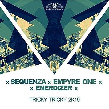 Tricky Tricky 2k19