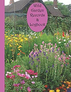 Wild Garden Records & Logbook: Garden observations and to do list