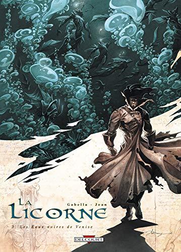 La Licorne T03: Les Eaux noires de Venise