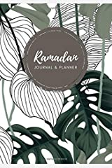 Ramadan Journal & Planner: Floral & Leaves Pattern Abstract 30 Days of Prayer, Gratitude, Fasting And Kindness; Daily Schedule with Journaling, Calendar, Quran Reading (Ramadan Planners) Paperback