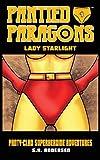 Pantied Paragons: Lady Starlight: 1