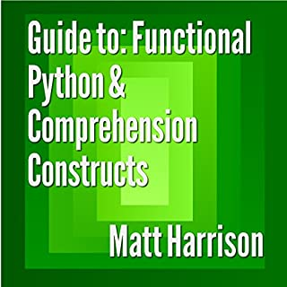 Guide to: Functional Python and Comprehension Constructs audiobook cover art