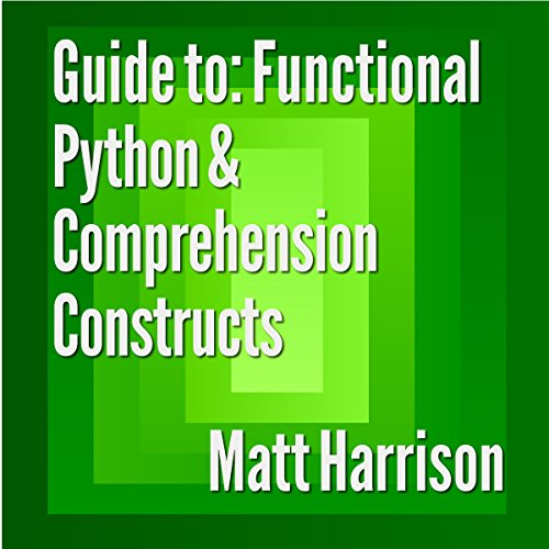 Guide to: Functional Python and Comprehension Constructs Titelbild