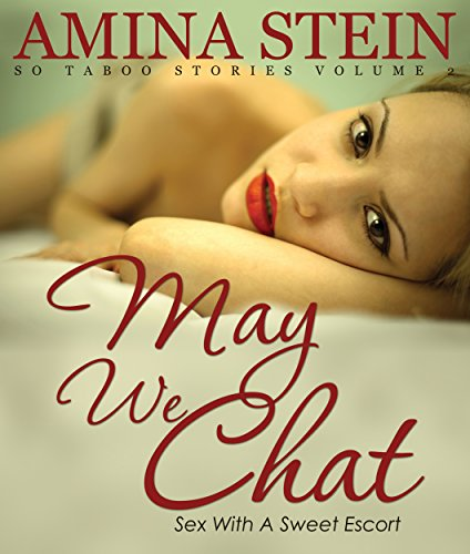 May We Chat: So Taboo Stories Vol. 2 Sex with a Sweet Escort (Erotica Short Stories) (English Edition)
