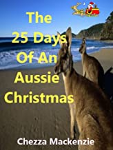 The 25 Days Of An Aussie Christmas: Not For The Faint Hearted