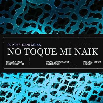 No Toque Mi Naik (Remix)