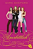 Pretty Little Liars - Unerbittlich: Band 9 (Die Pretty Little Liars-Reihe, Band 9) - Sara Shepard
