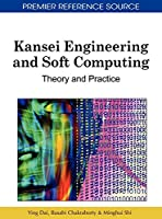 Kansei Engineering and Soft Computing: Theory and Practice (Premier Reference Source)
