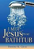 I Met Jesus in My Bathtub