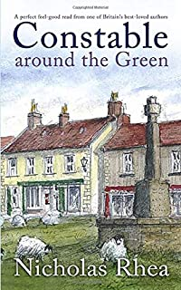 CONSTABLE AROUND THE GREEN a perfect feel-good read from one of Britain's best-loved authors (Constable Nick Mystery)