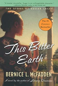 This Bitter Earth (Sugar Book 2) by [Bernice L. McFadden]