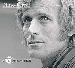 Les 50 Plus Belles Chansons: Nino Ferrer