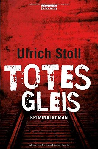 Image of Totes Gleis: Kriminalroman